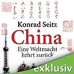 China: Eine Weltmacht kehrt zurück   Konrad Seitz