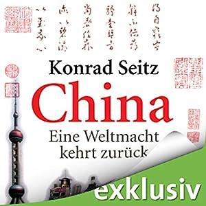 China: Eine Weltmacht kehrt zurück Hörbuch