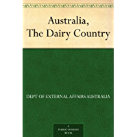 Australia, The Dairy Country (English Edition)