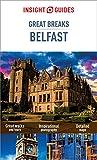 Insight Guides Great Breaks Belfast (Travel Guide eBook) (Insight Great Breaks)