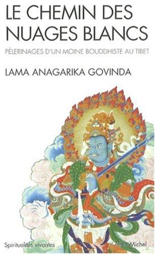 Le Chemin des nuages blancs - Nº 20: Pèlerinages d'un moine bouddhiste au Tibet (1932 à 1949)
