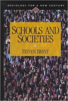 Book Schools and Societies (Sociology for a New Century Series) by Steven Brint (1998-01-14)