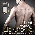 Love Garage: The Love Brothers, Book 1 | Liz Crowe