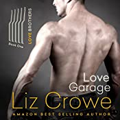 Love Garage: The Love Brothers, Book 1 | Liz Crowe