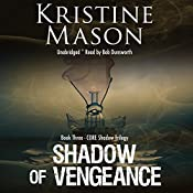 Shadow of Vengeance: CORE Shadow Triology, Book 3 | Kristine Mason