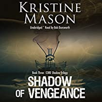 SHADOW OF VENGEANCE: CORE SHADOW TRIOLOGY, BOOK 3