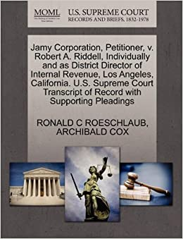 Book Jamy Corporation, Petitioner, v. Robert A. Riddell, Individually and as District Director of Internal Revenue, Los Angeles, California. U.S. Supreme ... of Record with Supporting Pleadings