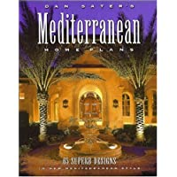 Image for Dan Sater's Mediterranean Home Plans: 65 Superb Designs in New Mediterranean Style