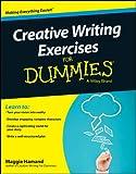 Creative Writing Exercises for Dummies, M. Hamand, 1118921054