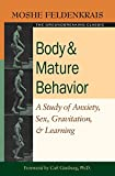 img - for Body and Mature Behavior: A Study of Anxiety, Sex, Gravitation, and Learning book / textbook / text book