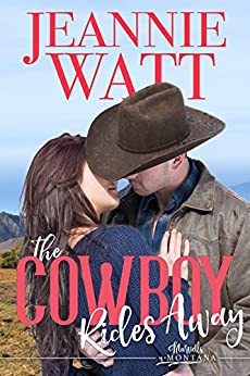 The Cowboy Rides Away (Marvells of Montana Book 3) by [Watt, Jeannie]