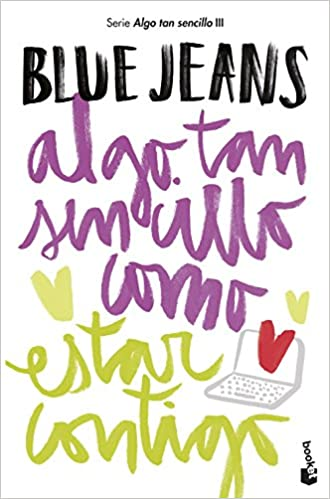 Algo tan sencillo como estar contigo (Bestseller): Amazon.es: Blue Jeans: Libros