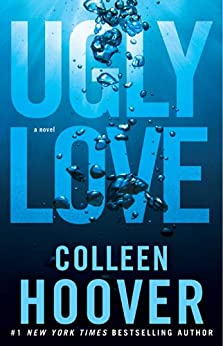 Ugly Love: A Novel by [Hoover, Colleen]
