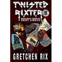 Twisted Rixter
