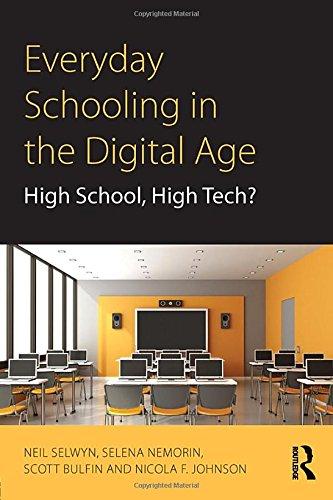 Everyday Schooling in the Digital Age: High School, High Tech?