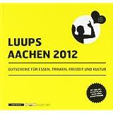 LUUPS - AACHEN 2012: Gutscheine für Essen, Trinken, Freizeit und Kultur