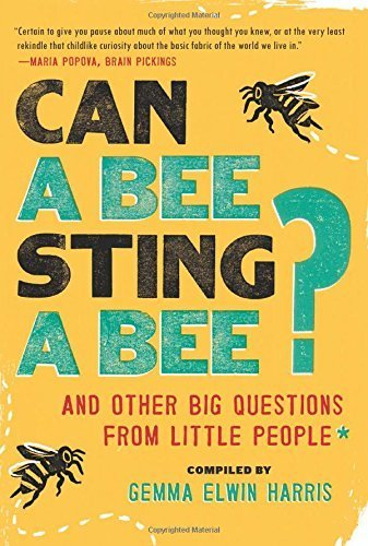 Price comparison product image Can a Bee Sting a Bee: And Other Big Questions from Little People Paperback October 7,  2014