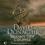 Blown Off Course: A Firebrand John Pearce Adventure, Book 7 | David Donachie