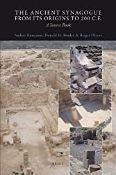 The Ancient Synagogue from its Origins to 200 C.E.: A Source Book 1st edition by Runesson, Anders, Binder, Donald D., Olsson, Birger (2010) Paperback
