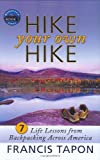 Hike Your Own Hike, Francis Tapon, 0976581205