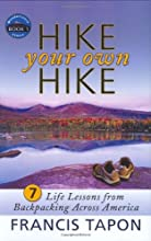 Hike Your Own Hike: 7 Life Lessons from Backpacking Across America (Wanderlearn)