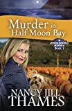 img - for Murder in Half Moon Bay: A Jillian Bradley Mystery, Book 1 book / textbook / text book