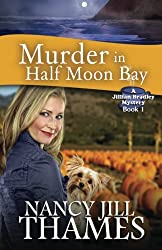 Murder in Half Moon Bay: A Jillian Bradley Mystery, Book 1