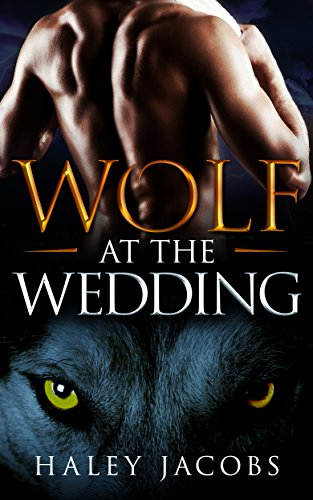 Wolf at the Wedding (The Lone Pine Lodge Book 2)