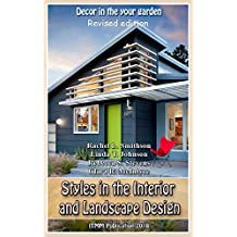 Styles in the Interior and Landscape Design  (Revised edition): Decor in the your garden