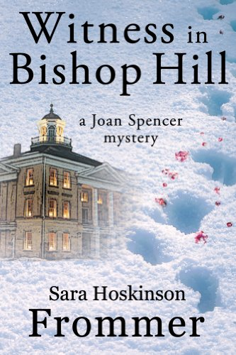 Witness in Bishop Hill: A Joan Spencer Mystery