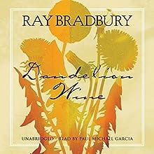 Dandelion Wine: A Novel Audiobook by Ray Bradbury Narrated by Paul Michael Garcia
