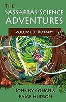 The Sassafras Science Adventures 3: Volume 3: Botany
