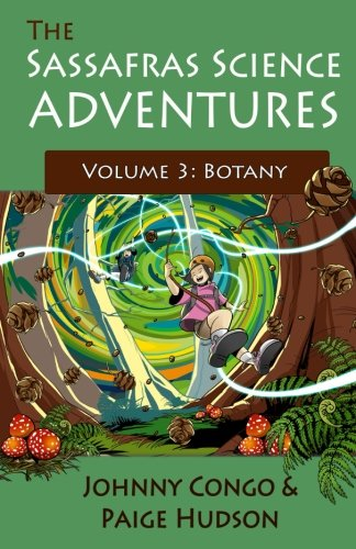 The Sassafras Science Adventures 3: Volume 3: Botany