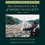 The Changing Face of American Society 1945 - 2000: The Drama of American History | Christopher Collier,James Lincoln Collier