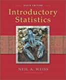 img - for By Neil Weiss - Introductory Statistics: 6th (sixth) Edition book / textbook / text book