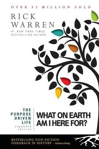 The Purpose Driven Life What On Earth Am I Here For Download