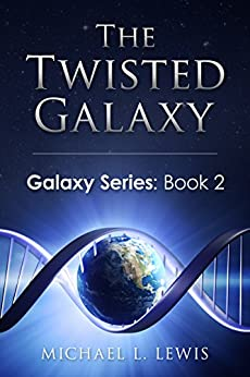 The Twisted Galaxy (Galaxy Series Book 2) by [Lewis, Michael L.]