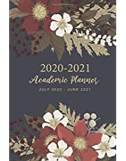 2020-2021 Academic Planner: Dark Floral Cover   July 2020-June 2021 Academic Year Weekly and Monthly   12 Months Yearly Calendar Organizer Agenda Schedule For Women to Write in Journal   Student Year College Planner