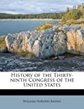History of the Thirty-Ninth Congress of the United States, William Horatio Barnes, 1175670200