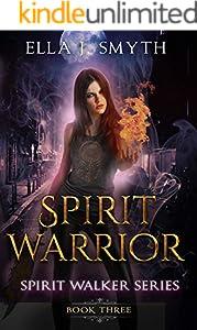 Spirit Warrior Book Three: a Spirit Wolf Urban Fantasy Romance (Spirit Walker 3)