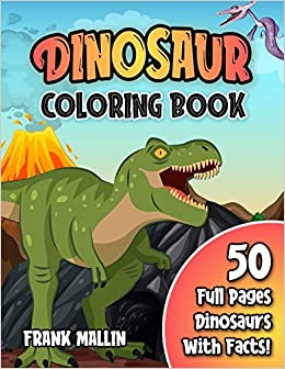 Dinosaur Coloring Book Fun Educational Coloring Pages Of Dinosaurs And Prehistoric Animals Part 2 For Kids Ages 4 8 8 12 Great Gift For Boys Girls Amazon De Mallin Frank Fremdsprachige Bucher