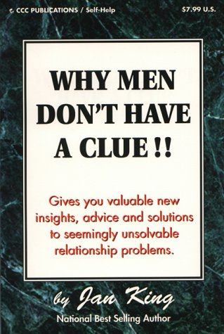 Why Men Don't Have a Clue: Resolve Relationship Problems You Once Thought Were Insurmountable
