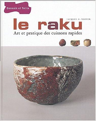 Lire Le Raku : Art et pratique des cuissons rapides pdf, epub ebook