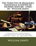 Image of The Varieties of Religious Experience A STUDY IN HUMAN NATURE  (1902)  by:  William James