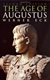img - for The Age of Augustus by Werner Eck (2007-08-13) book / textbook / text book