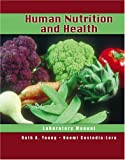 Human Nutrition and Health Laboratory Manual, Young, Ruth and Custodia-Lora, Noemi, 0757533094