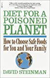 Diet for a Poisoned Planet, David Steinman, 0345374657