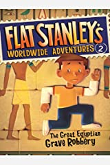 Flat Stanley's Worldwide Adventures #2: The Great Egyptian Grave Robbery Kindle Edition