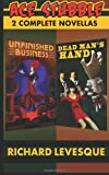 Dead Man's Hand / Unfinished Business, Richard Levesque, 1482607417