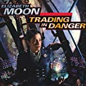 Trading in Danger: Vatta's War, Book 1 Audiobook by Elizabeth Moon Narrated by Cynthia Holloway